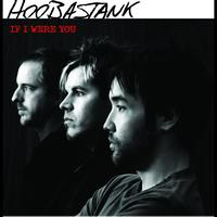 Hoobastank - If I Were You (Int'l 2 trk single)