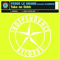 Fedde Le Grand - Take No Shhh