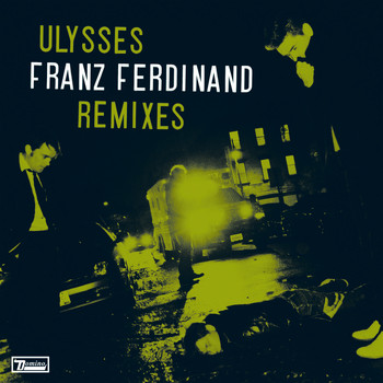 Franz Ferdinand - Ulysses Remixes (Digital Download)