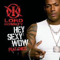 Lord Kossity - Hey Sexy Wow (Edit Version (French Mix))