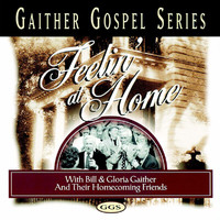Bill & Gloria Gaither - Feelin At Home