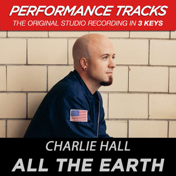 Charlie Hall - All The Earth (Performance Tracks)