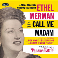 "Ethel Merman - 12 Songs From Call Me Madam (With Selections From ""Panama Hattie"") (Original Broadway Cast)"