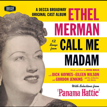 "Ethel Merman - 12 Songs From Call Me Madam (With Selections From ""Panama Hattie"")"