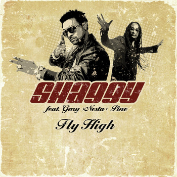 Shaggy Feat. Gary Nesta Pine - Fly High