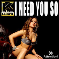 K La Cuard - I Need You So