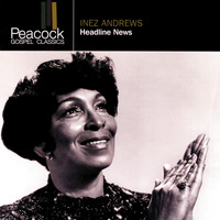 Inez Andrews - Headline News
