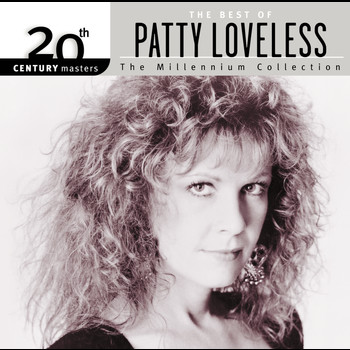 Patty Loveless - 20th Century Masters: The Millennium Collection: Best Of Patty Loveless
