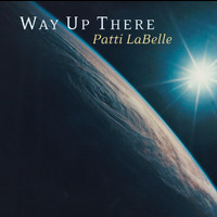 Patti LaBelle - Way Up There