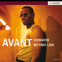 Avant - Separated/ My First Love