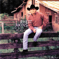 Rhett Akins - What Livin's All About