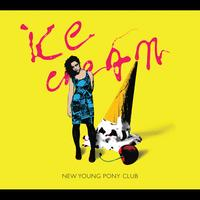 New Young Pony Club - Ice Cream (ORIGINAL + ALBUM SNIPPET SAMPLER)
