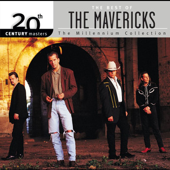 The Mavericks - 20th Century Masters: The Millennium Collection: Best of The Mavericks