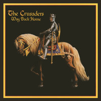 The Crusaders - Way Back Home