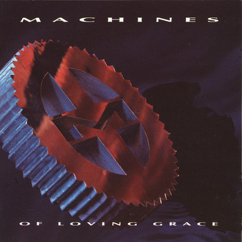 Machines of Loving Grace - Machines Of Loving Grace