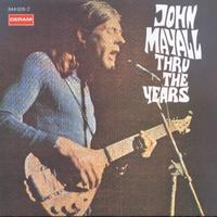 John Mayall & The Bluesbreakers - Thru The Years