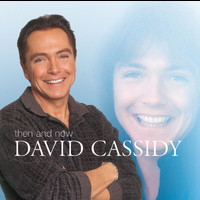 David Cassidy - Then And Now (International Version)