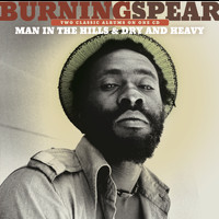 Burning Spear - Man In The Hills / Dry & Heavy