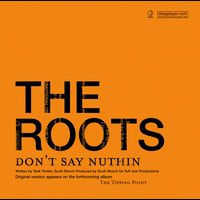 The Roots - Don't Say Nuthin (Album Version) (Explicit)