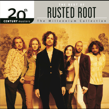 Rusted Root - The Best Of / 20th Century Masters The Millennium Collection