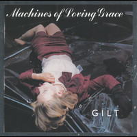 Machines of Loving Grace - Gilt