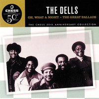 The Dells - Oh, What A Night! / The Great Ballads