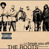 The Roots / Musiq - Break You Off (Explicit)