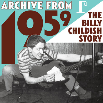 Billy Childish - Archive From 1959 - The Billy Childish Story