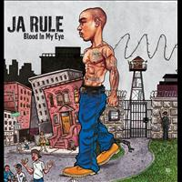 Ja Rule - Blood In My Eye