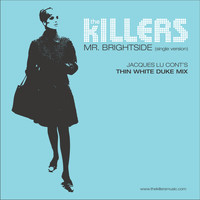 The Killers - Mr. Brightside (Jacques Lu Cont's Thin White Duke Mix)