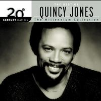 Quincy Jones - 20th Century Masters: The Millennium Collection: Best of Quincy Jones