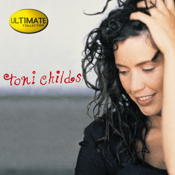 Toni Childs - Ultimate Collection: Toni Childs