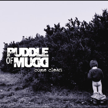 Puddle Of Mudd - Come Clean
