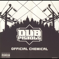 Dub Pistols - Official Chemical (Explicit)