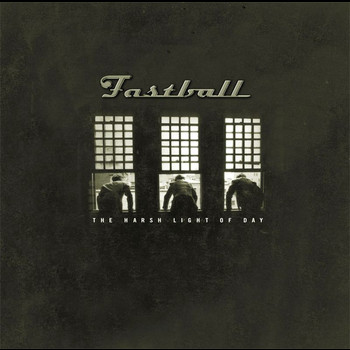 Fastball - The Harsh Light Of Day