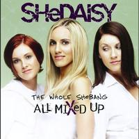 SHeDAISY - The Whole SHeBANG - All Mixed Up