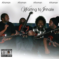 Afroman - Waiting to Inhale