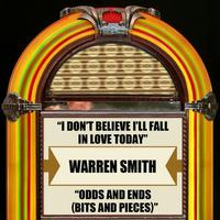 Warren Smith - I Don't Believe I'll Fall In Love Today Odds And Ends (Bits And Pieces)