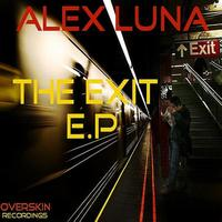 Alex Luna - The Exit Ep Part 1