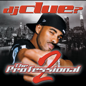 DJ Clue - The Professional 2 (Edited Version)