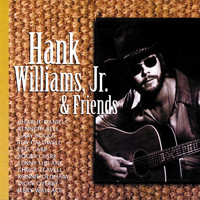 Hank Williams Jr. - Hank Williams, Jr. & Friends
