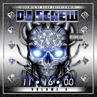 DJ Screw - 11/16/2000 Volume 3 (Explicit)