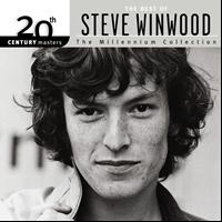 Steve Winwood - 20th Century Masters: The Millennium Collection: Best of Steve Winwood