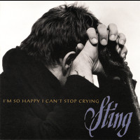 Sting - I'm So Happy I Can't Stop Crying