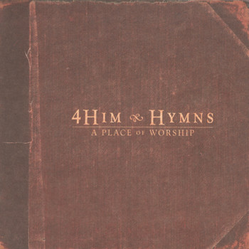 4Him - Hymns: A Place Of Worship