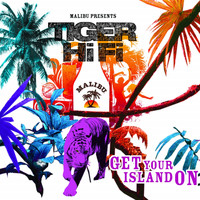 Tiger Hifi - Get Your Island On