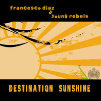Francesco Diaz & Young Rebels - Destination Sunshine