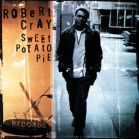 The Robert Cray Band - Sweet Potato Pie