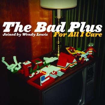 The Bad Plus - For All I Care (Exclusive Online Version)