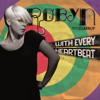 Robyn - With Every Heartbeat - with Kleerup (Kenson Remix)